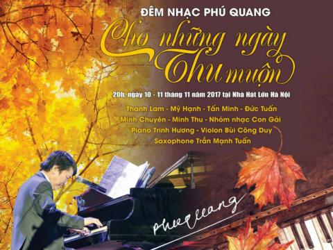Bán vé Đêm Nhạc Phú Quang 10,11/11/2017 – Cho những ngày Thu muộn