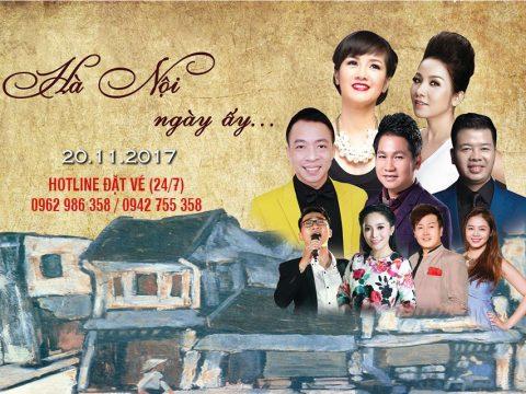 Bán vé Liveshow Đêm nhạc Hà Nội Ngày Ấy 20/11/2017