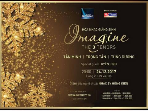 Bán vé Hòa nhạc Giáng sinh IMAGINE Ngày 24/11/2017