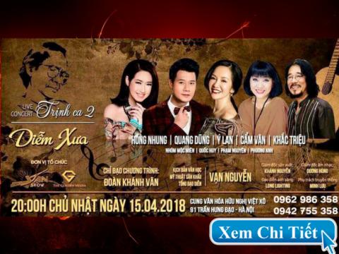 Bán vé Live concert TRỊNH CA 2 – Liveshow Đêm nhạc Diễm Xưa