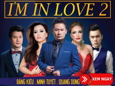 Bán vé Luxury Concert I'M IN LOVE 2 – Liveshow Bằng Kiều, Minh Tuyết, Thanh Hà