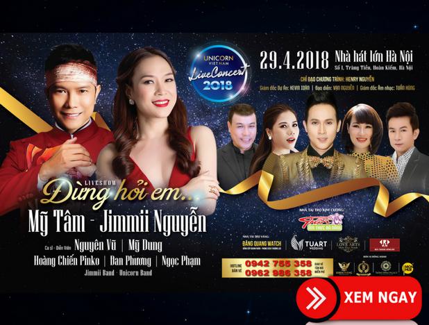 Bán vé Liveshow Mỹ Tâm, Jimmii Nguyễn – Liveshow Đừng hỏi em…