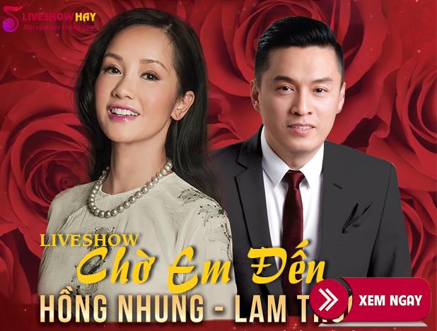 Bán vé Liveshow Hồng Nhung, Lam Trường – Liveshow Chờ Em Đến