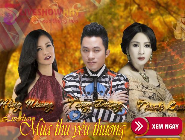 Bán vé Liveshow Đêm nhạc Tùng Dương, Hồng Nhung, Thanh Lam