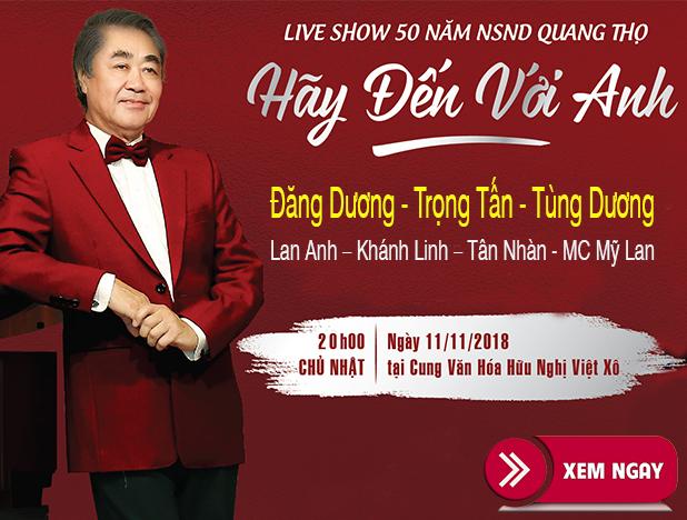 Bán Vé Liveshow Đêm Nhạc Quang Thọ