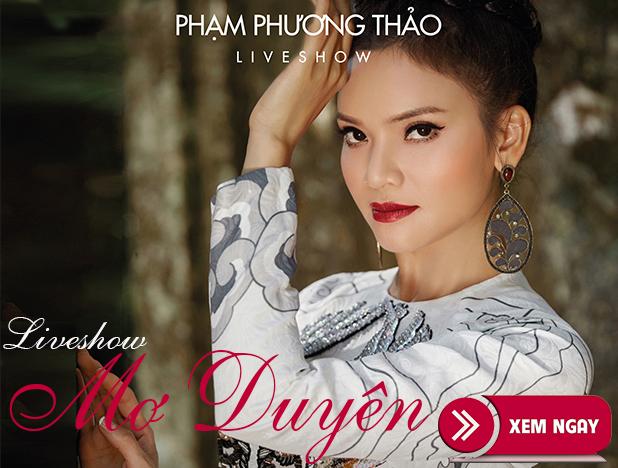 Bán vé Liveshow Phạm Phương Thảo – Liveshow đêm nhạc Mơ Duyên