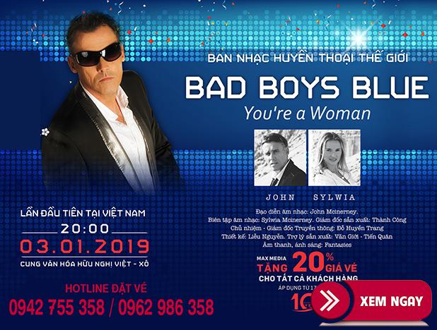 Bán vé Liveshow Đêm nhạc Bad Boy Blue 3/1/2019