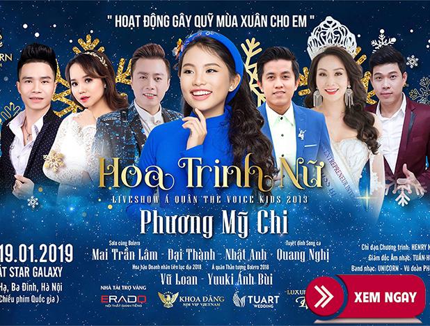 Bán vé Liveshow Hoa Trinh Nữ – Phương Mỹ Chi 19/1/2019