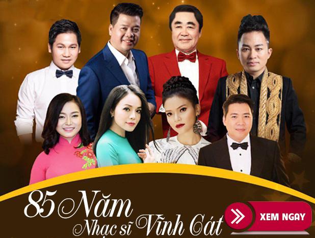 Bán vé Đêm nhạc 85 Năm Nhạc Sĩ Vĩnh Cát – Ngôi Sao Hà Nội