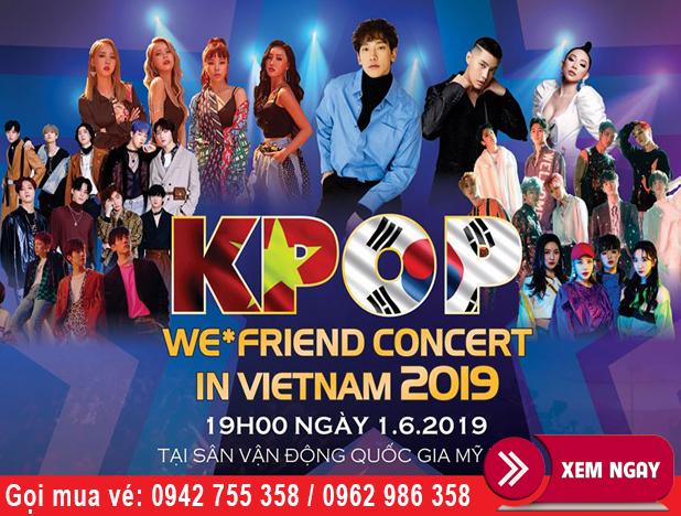 Bán vé Đêm Đại Nhạc Hội Việt Hàn 2019. K-POP We*Friend Concert In Vietnam
