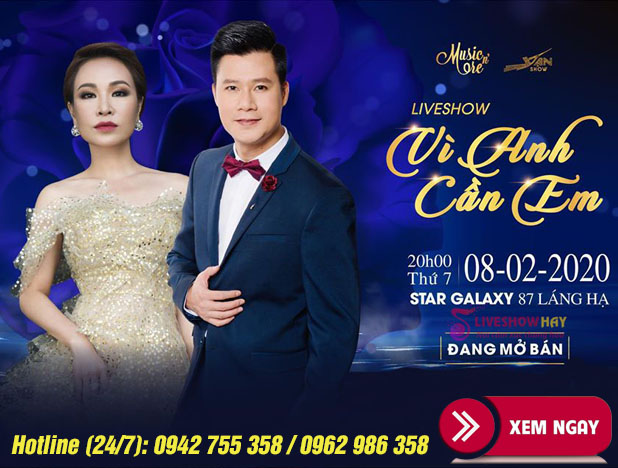 Bán vé Liveshow Quang Dũng, Uyên Linh – Vì Anh Cần Em