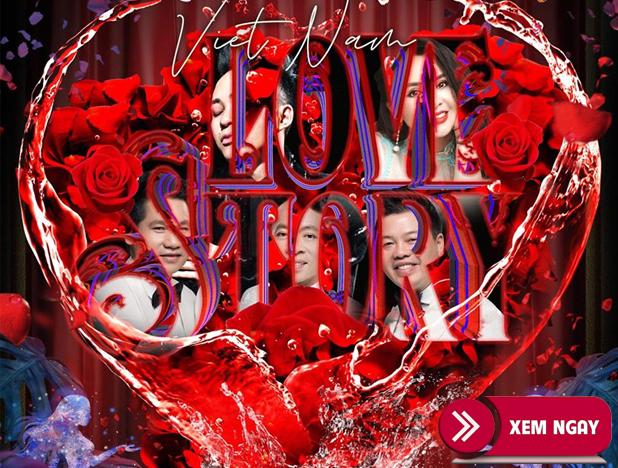 Bán Vé Liveshow Love Story Viet Nam – Ngày 29/2 &1/3