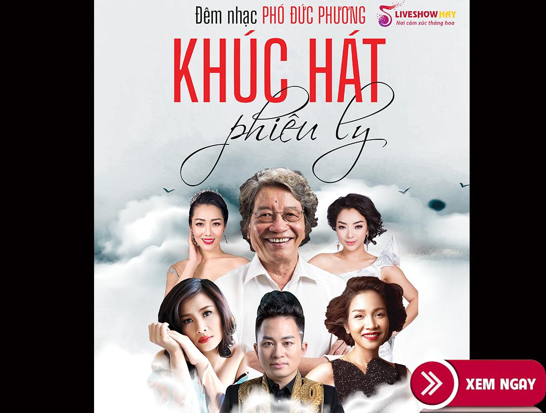 Bán vé liveshow đêm nhạc Phó Đức Phương- Khúc hát phiêu ly- Thanh Lam, Mỹ Linh, Tùng Dương,…, ngày 10/7/2020