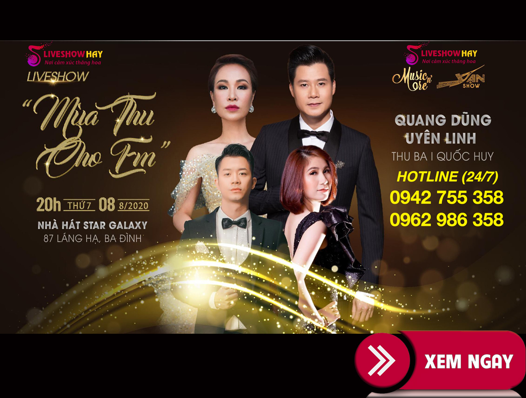 Bán vé liveshow đêm nhạc Mùa Thu Cho Em- Quang Dũng, Uyên Linh, Thu Ba, Quốc Huy, ngày 8/8/2020