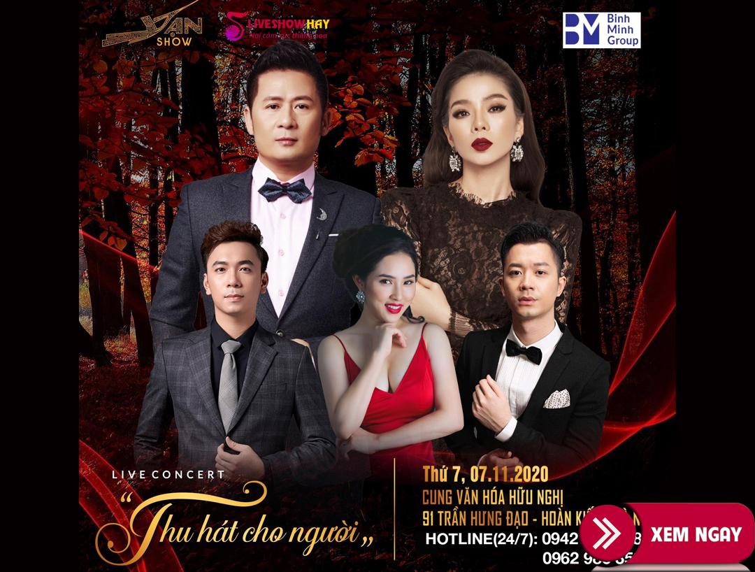 Bán vé Liveshow Đêm Nhạc Bằng Kiều, Lệ Quyên- Thu Hát Cho Người ngày 7/11/2020