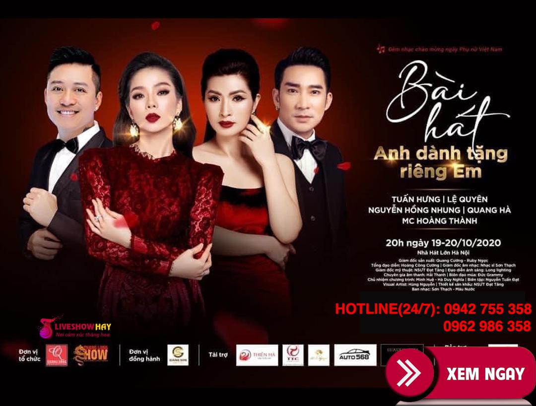 Bán vé liveshow đêm nhạc Lệ Quyên, Tuấn Hưng, Nguyễn Hồng Nhung, Quang Hà- Bài Hát Anh Dành Tặng Riêng Em ngày 19-20/10/2020