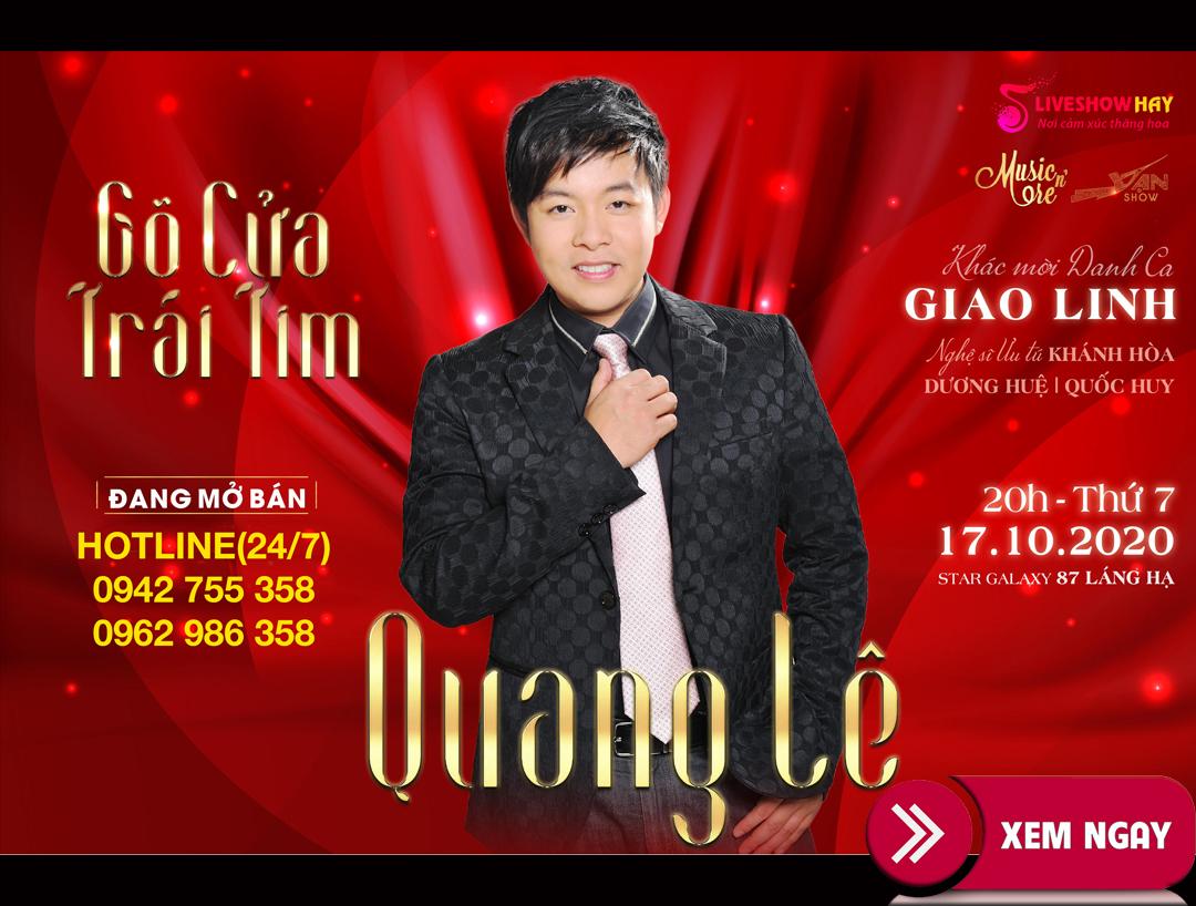 Bán vé Liveshow Đêm Nhạc Gõ Cửa Trái Tim, Quang Lê, Giao Linh, Khánh Hòa, Dương Huệ, Quốc Huy ngày 17/10/2020