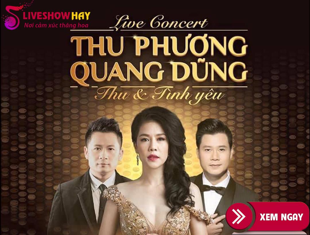 Bán vé Liveshow Đêm Nhạc Thu Phương, Quang Dũng, Bằng Kiều- Thu Và Tình Yêu ngày 20/10/2020